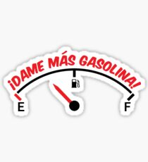 ¡Dame más gasolina!  Sticker