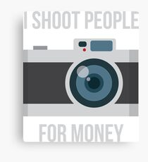 I shoot people for money Canvas Print