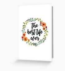 Corona flores the best live ever Greeting Card