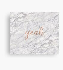 Yeah. Rose gold and marble. Canvas Print