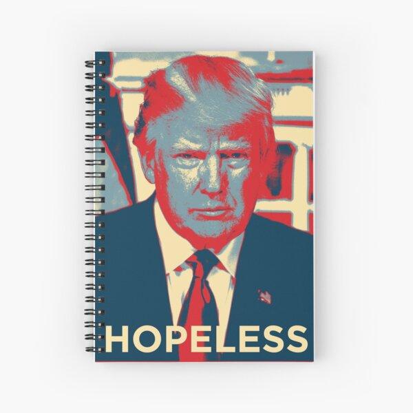 Donald Trump HOPELESS Spiral Notebook