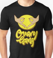 Ovary Gang - I Believe in Women's Rights Feminism Unisex T-Shirt