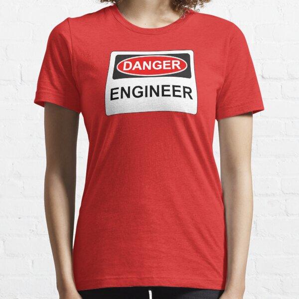 Danger Engineer - Warning Sign Essential T-Shirt