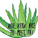 Aloe Vera nice to meet ya! by thatveganlife