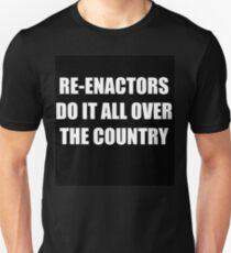 Re-enactors Do It  Unisex T-Shirt