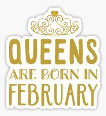 Queens Are Born In February Sticker