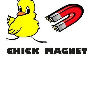 Chick magnet by andrealjc