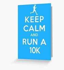 Keep Calm and Run a 10k (LS) Greeting Card