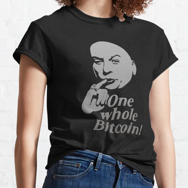 One Whole Bitcoin! Classic T-Shirt