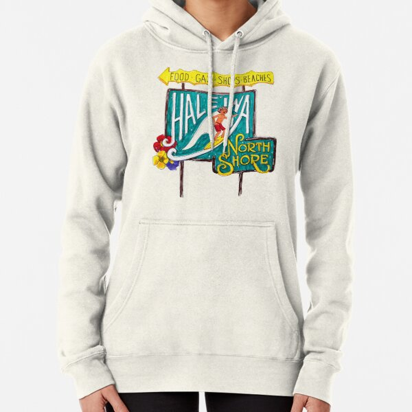 Hale'iwa North Shore Sign - MAN / DRAWING   Pullover Hoodie