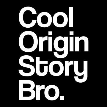 Cool Origin Story Bro by FandomsFriend