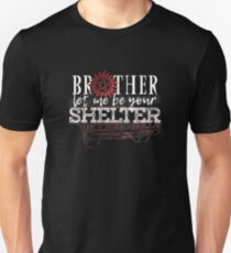 Brother, Let Me Be Your Shelter Unisex T-Shirt