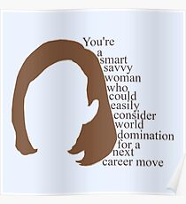 C.J. Cregg quote | You're a smart savy woman who could easily consider world domination for a next career move Poster