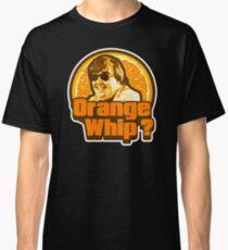 Orange Whip ? Classic T-Shirt