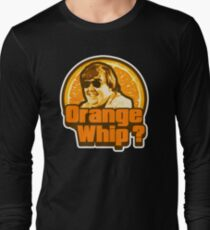 Orange Whip ? Long Sleeve T-Shirt