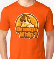 Orange Whip ? T-Shirt