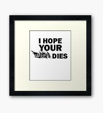 I Hope Your Wifi Dies Hilarious Wifey Joke Tshirt Framed Print