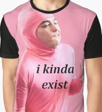 "Pink guy ""i kinda exist"" Graphic T-Shirt"