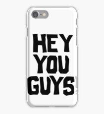 Hey You Guys iPhone Case/Skin