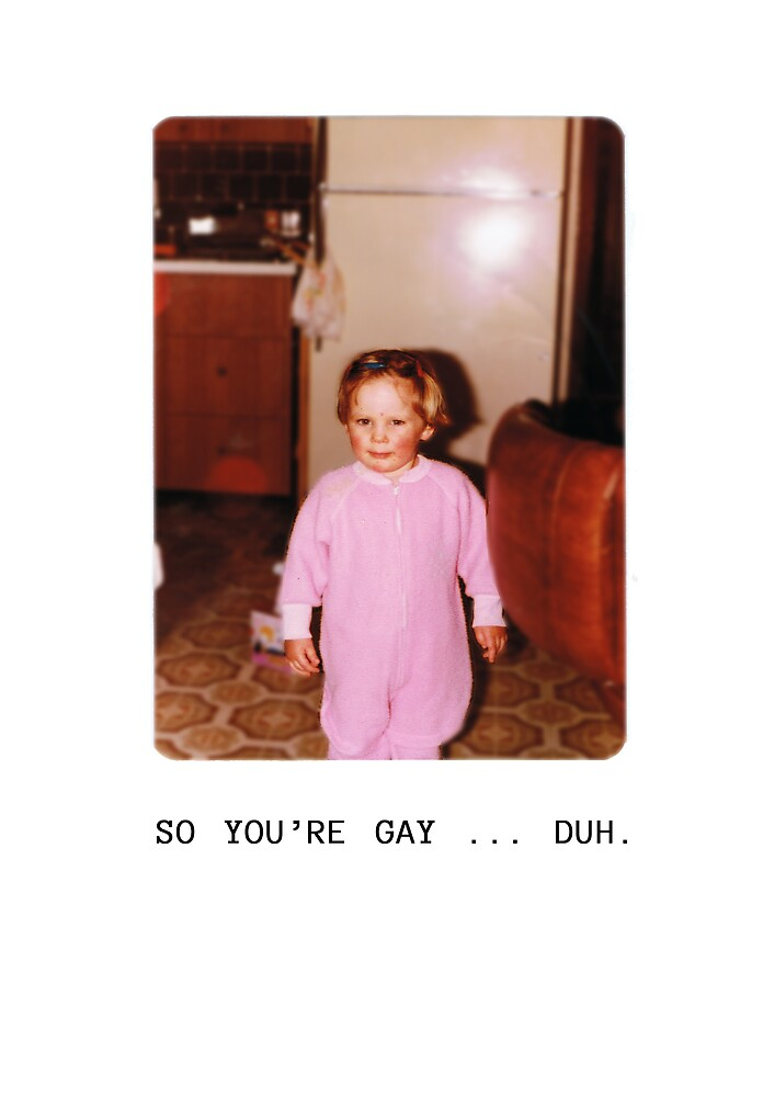 """Hilarous """"So You're Gay"""" Greeting Card! by dirtylaundry"""