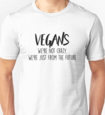 Vegan - We're not crazy Unisex T-Shirt