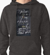 What's the Point in Being Clever...? Pullover Hoodie