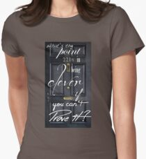 What's the Point in Being Clever...? Women's Fitted T-Shirt