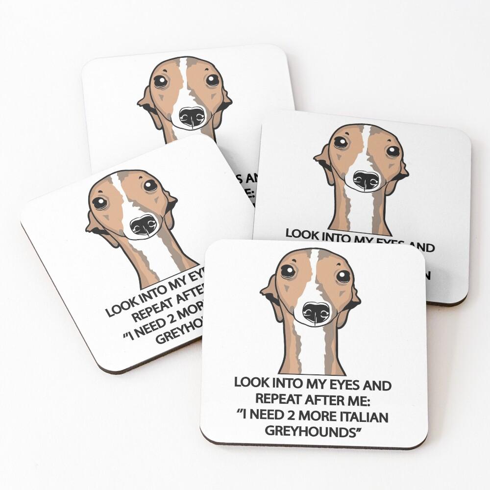 I Need 2 More Italian Greyhounds Coasters (Set of 4)
