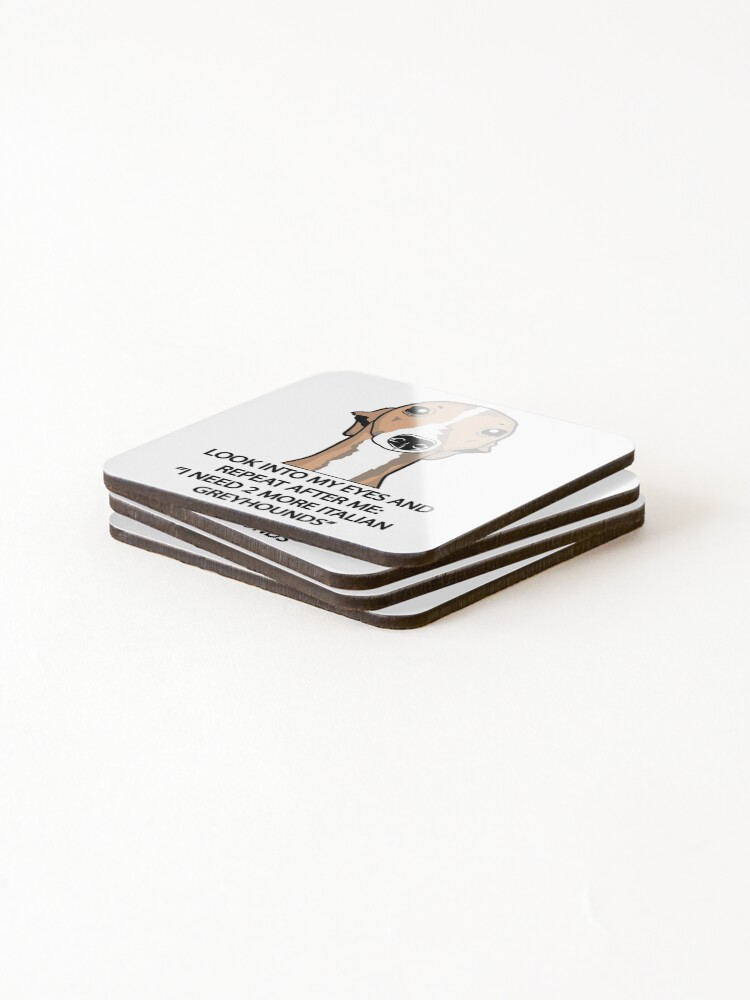Alternate view of I Need 2 More Italian Greyhounds Coasters (Set of 4)