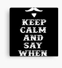 Lienzo Mantener la calma y decir cuando