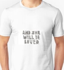 She will be loved T-Shirt
