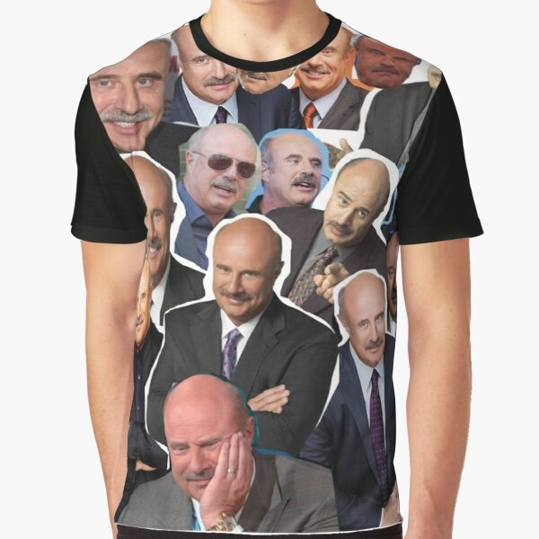 Dr Phil  Graphic T-Shirt