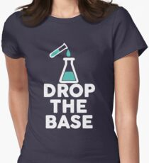 Drop The Base Chemistry Womens Fitted T-Shirt