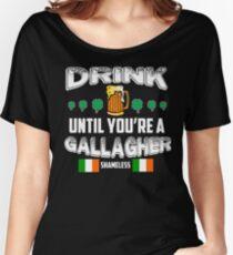 Irish Shirt - Drink Until You're a Gallagher Shameless Women's Relaxed Fit T-Shirt
