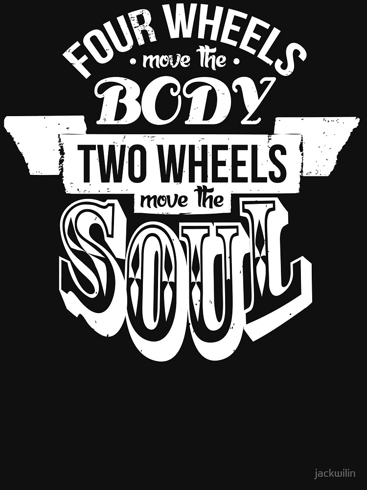 TShirtGifter presents: Two Wheels Move the Soul: White | Unisex T-Shirt
