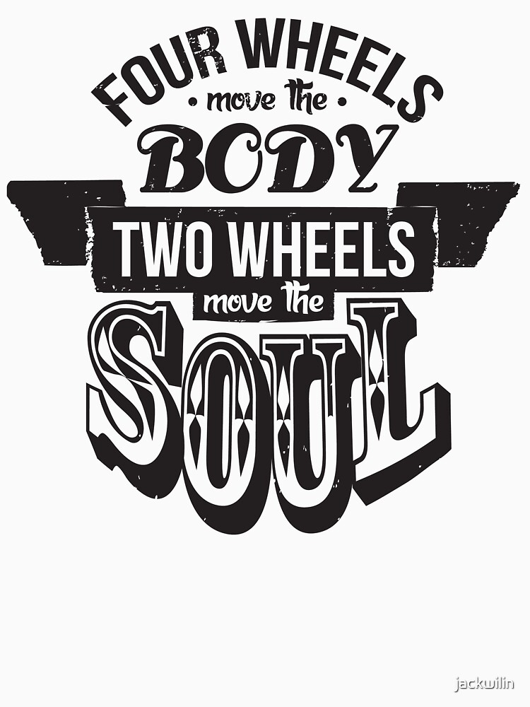 Two Wheels Move the Soul: Black   Unisex T-Shirt