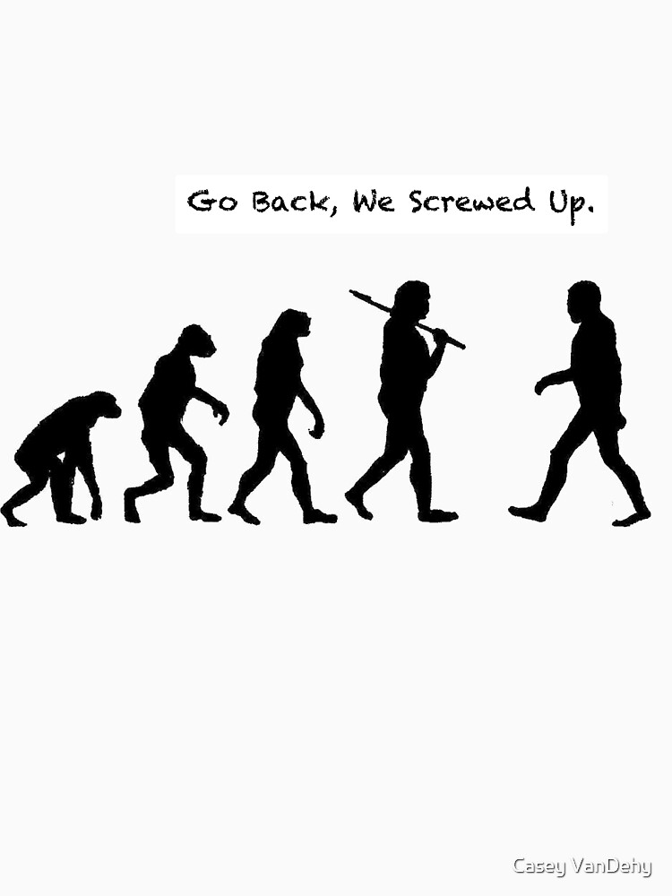 Go Back, We Screwed Up | Unisex T-Shirt