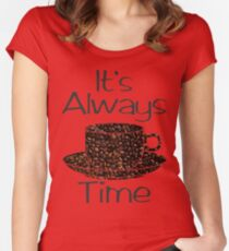 Its Always Coffee Time 2 Women's Fitted Scoop T-Shirt