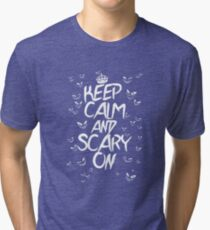 Keep Calm & Scary On Tri-blend T-Shirt