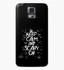 Keep Calm & Scary On Case/Skin for Samsung Galaxy