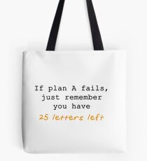 If Plan A Fails, Just Remember You Have 25 Letters Left - Orange and Black Typography Tote Bag