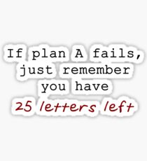 If Plan A Fails, Just Remember You Have 25 Letters Left - Red and Black Typography Sticker
