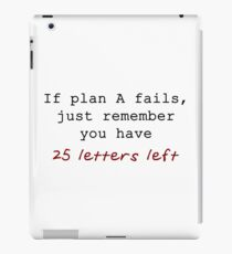 If Plan A Fails, Just Remember You Have 25 Letters Left - Red and Black Typography iPad Case/Skin