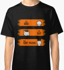 The Good, The Bad and The Bestfriend Classic T-Shirt