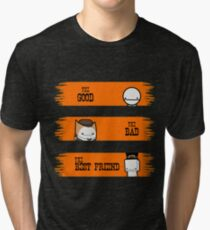 The Good, The Bad and The Bestfriend Tri-blend T-Shirt