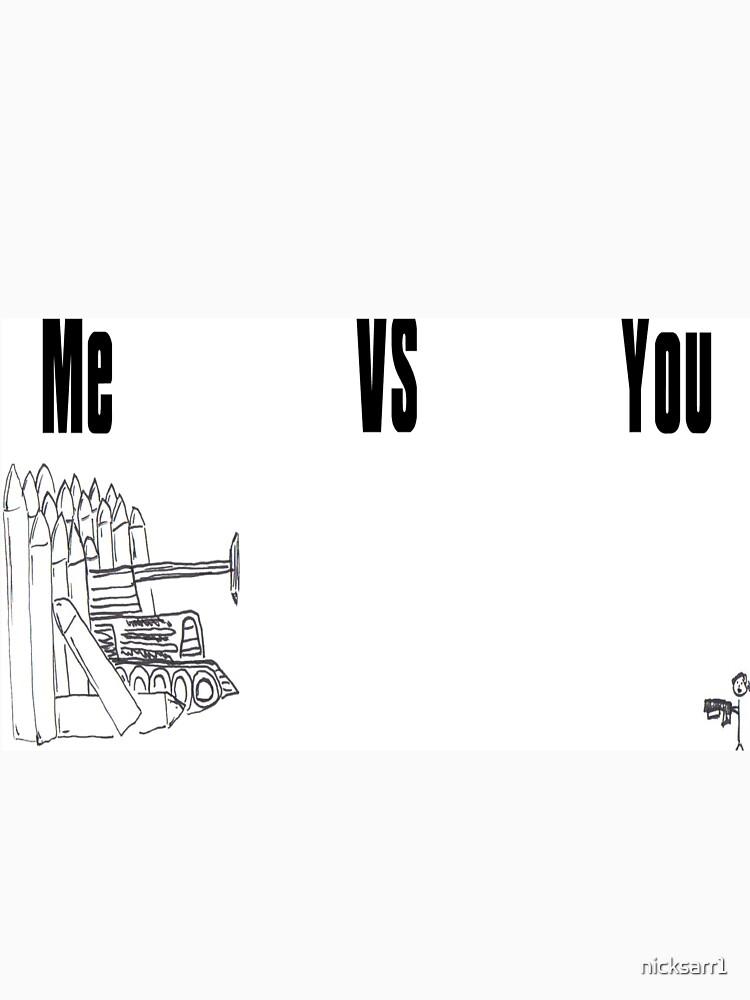 me vs you bigger by nicksarr1