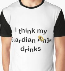 GUARDIAN ANGEL DRINKS Graphic T-Shirt