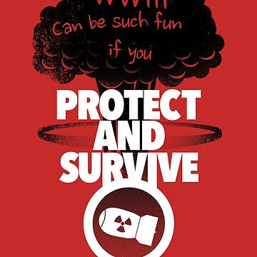Protect and Survive by m1a2