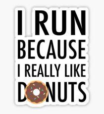 I Run Because I Really Like Donuts (Black Writing) Sticker