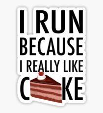 I Run Because I Really Like Cake Sticker